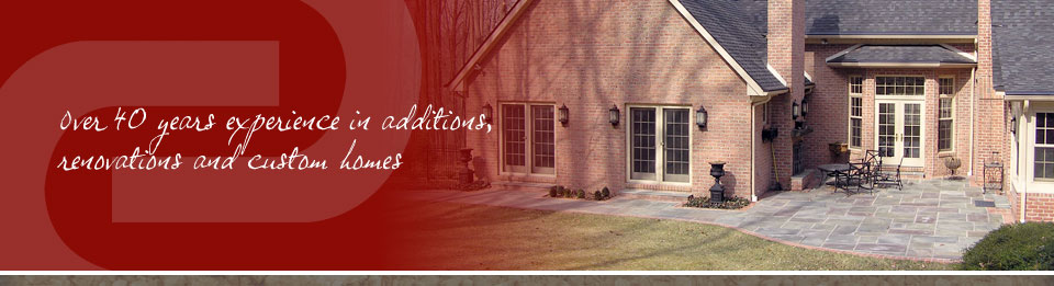 Over 40 years experience in additions, renovations and custom homes.